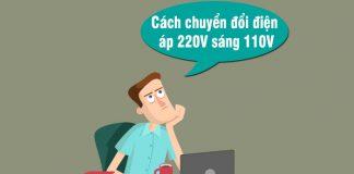 cach-chuyen-dien-ap-220v-sang-110v