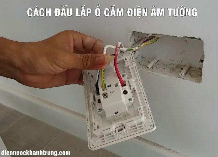 Cách lắp ổ cắm điện âm tường
