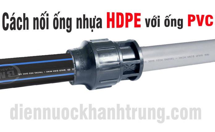 Cách nối ống nước HPDE với ống PVC