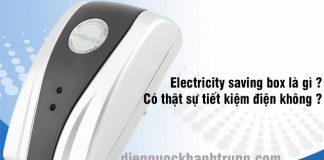 Electricity saving box là gì ? Có thật sự tiết kiệm điện không