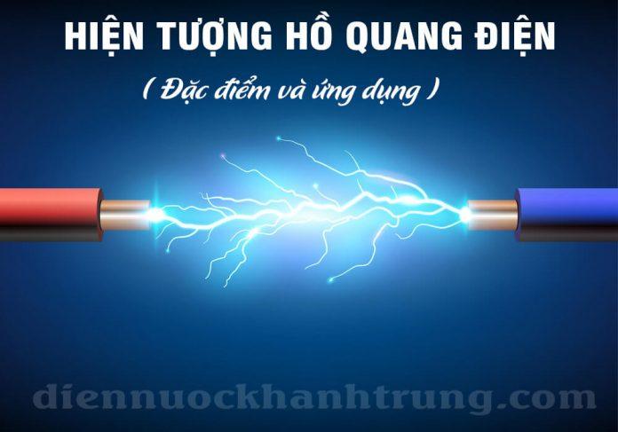 Hiện tượng hồ quang điện là gì ?